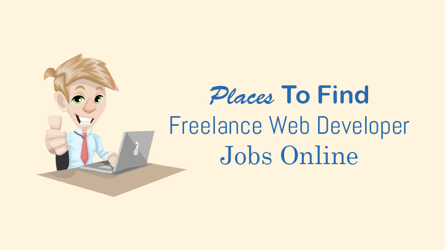 Places To Find Freelance Web Developer Jobs Online