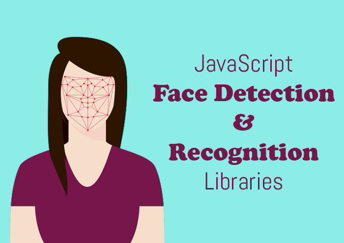 JavaScript Face Detection And Recognition Libraries