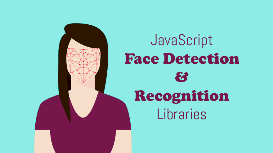 15 JavaScript Face Detection And Recognition Libraries 2019 - Edopedia