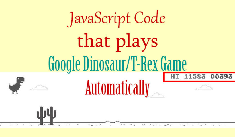 JavaScript Code Plays Google Dinosaur/T-Rex Game Automatically