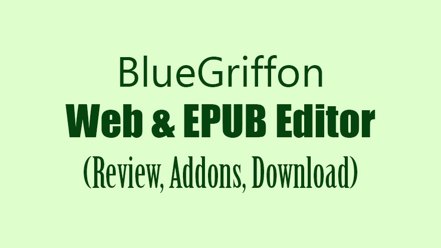 BlueGriffon Web And EPUB Editor Review, Addons, Download