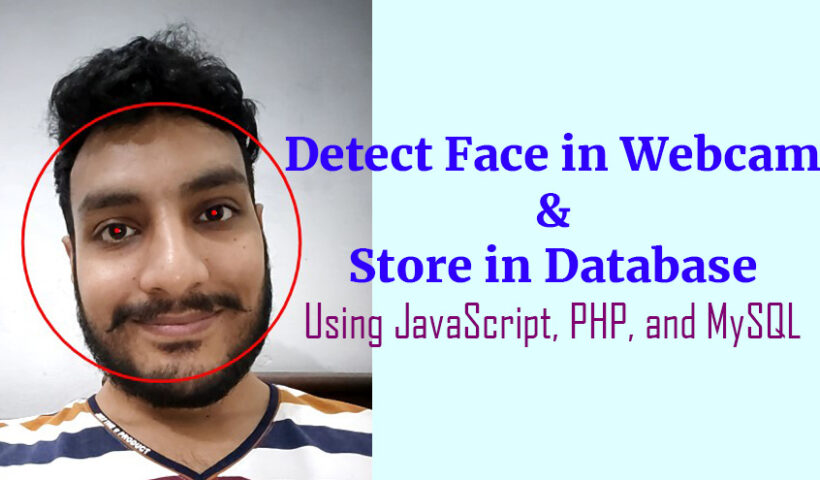 Webcam Face Detection Using JavaScript, PHP, and MySQL