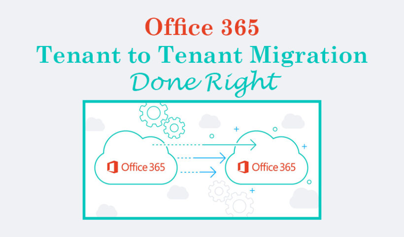 Office 365 Tenant to Tenant Migration Done Right